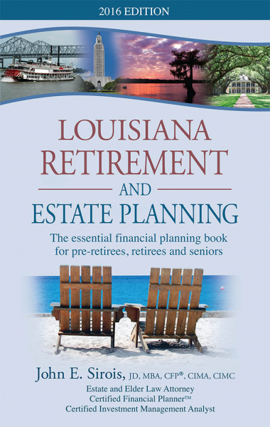 Louisiana Retirement and Estate Planning 2016 Edition